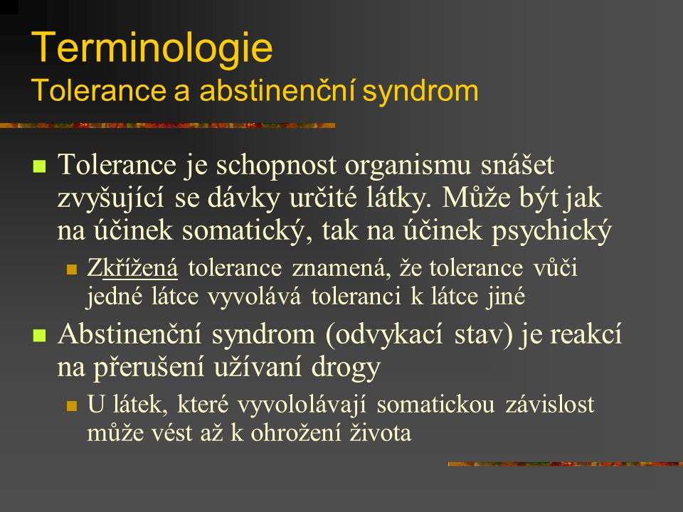 Terminologie Tolerance a abstinenční syndrom
