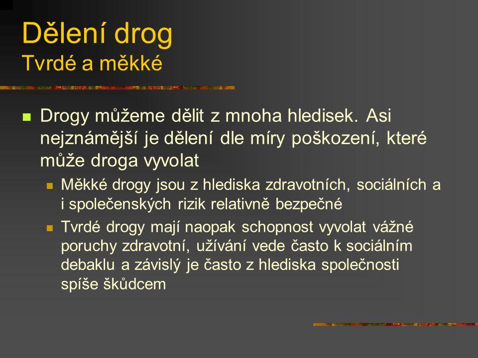 Dělení drog Tvrdé a měkké