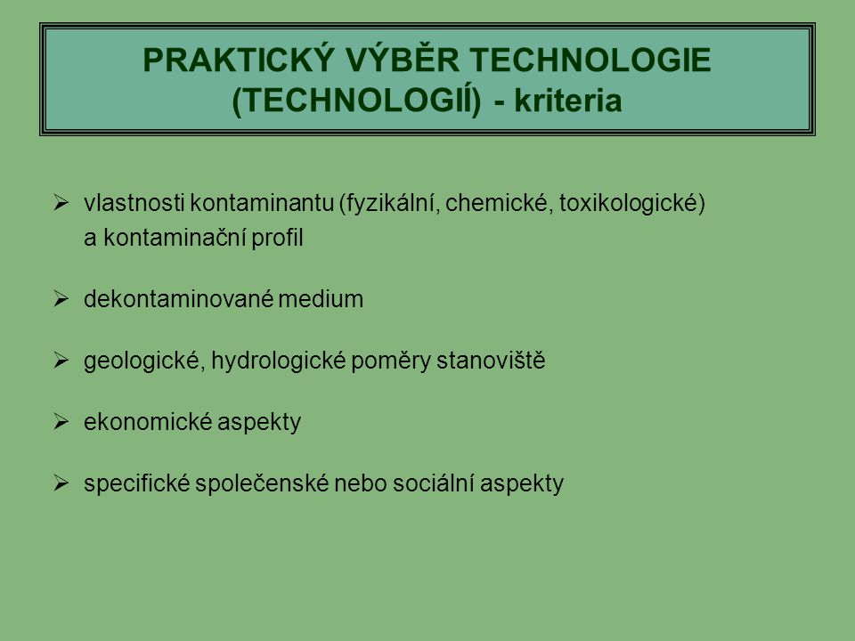 PRAKTICKÝ VÝBĚR TECHNOLOGIE (TECHNOLOGIÍ) - kriteria