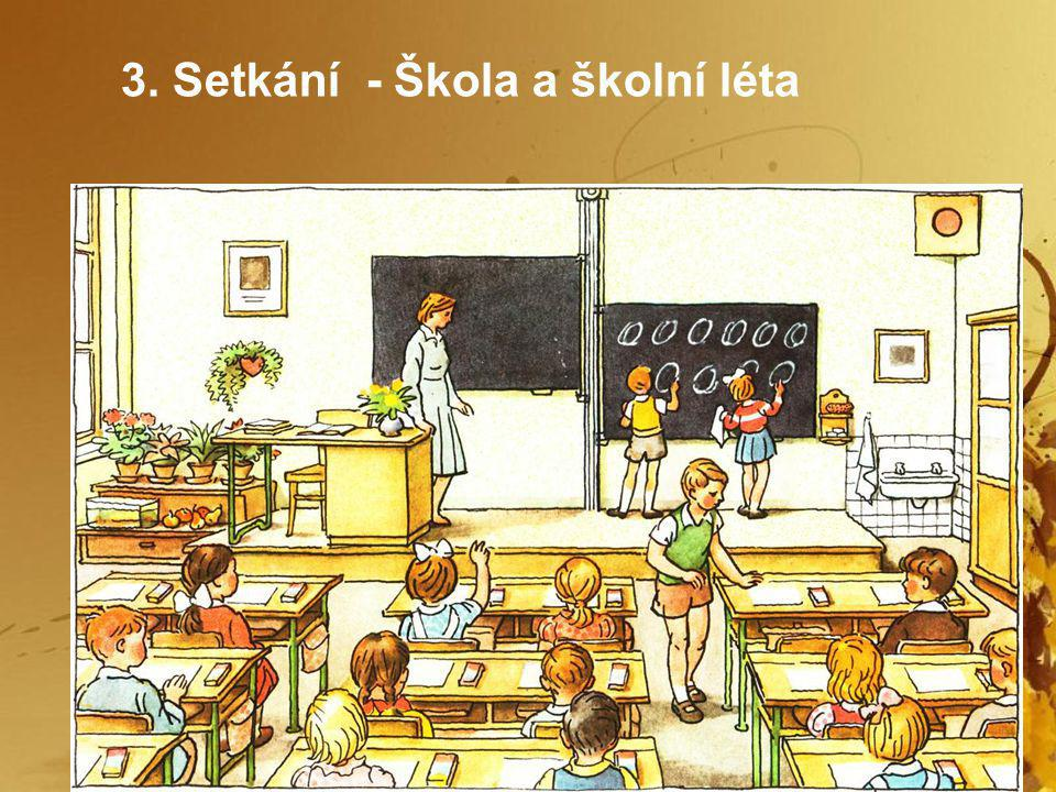3. Setkání - Škola a školní léta