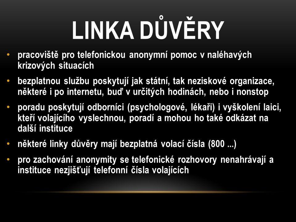 LINKA DŮVĚRY pracoviště pro telefonickou anonymní pomoc v naléhavých krizových situacích.
