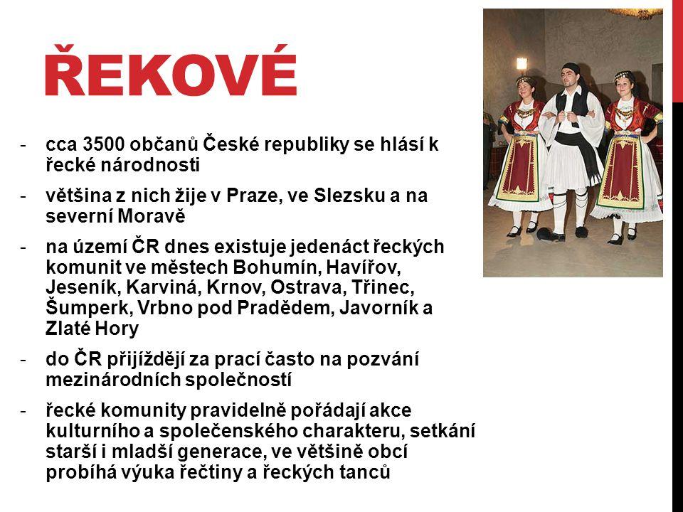 řekové cca 3500 občanů České republiky se hlásí k řecké národnosti