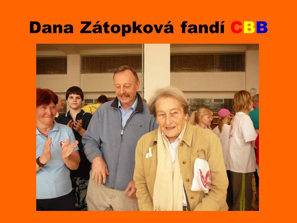 Dana Zátopková fandí CBB