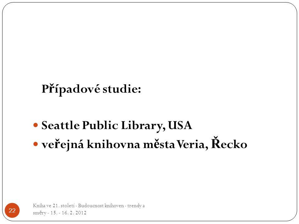 Seattle Public Library, USA veřejná knihovna města Veria, Řecko