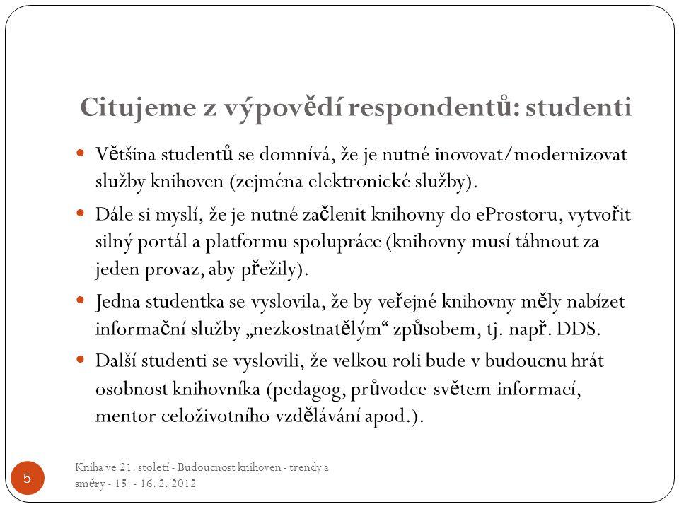 Citujeme z výpovědí respondentů: studenti
