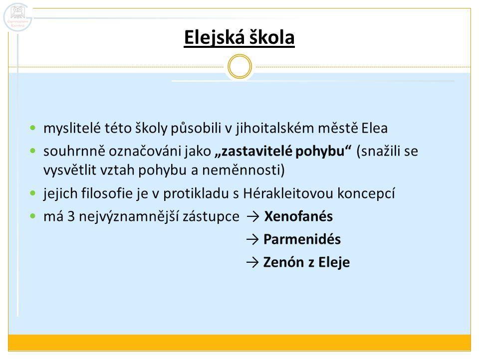 Elejská škola myslitelé této školy působili v jihoitalském městě Elea