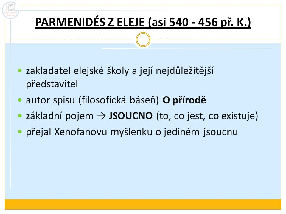 PARMENIDÉS Z ELEJE (asi 540 - 456 př. K.)