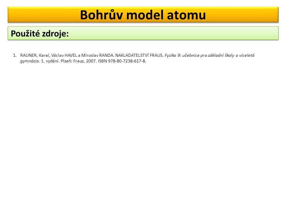 Bohrův model atomu Použité zdroje: