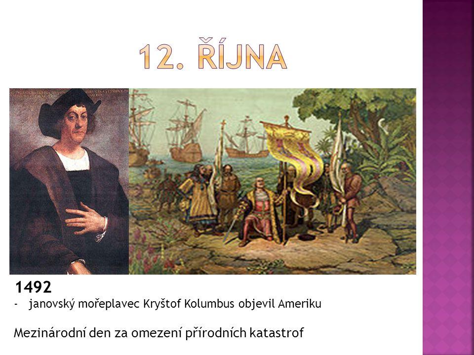 12. října 1492 Mezinárodní den za omezení přírodních katastrof