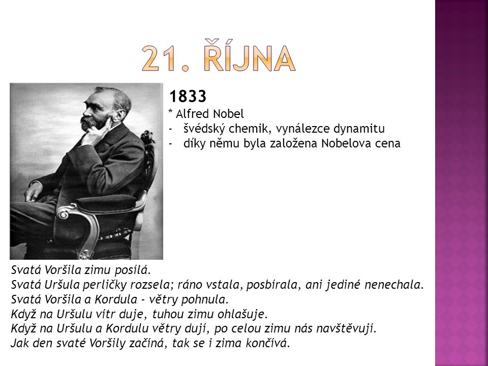 21. října 1833 * Alfred Nobel švédský chemik, vynálezce dynamitu