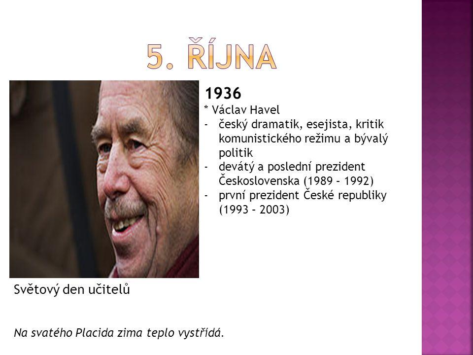 5. ŘÍJNA 1936 Světový den učitelů * Václav Havel