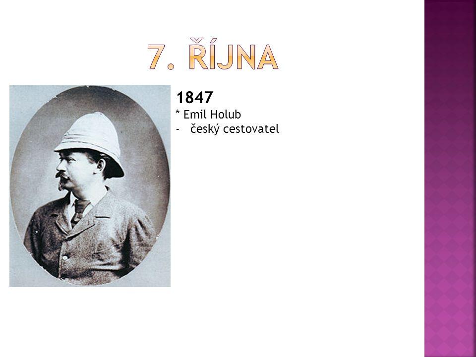 7. ŘÍJNA 1847 * Emil Holub český cestovatel