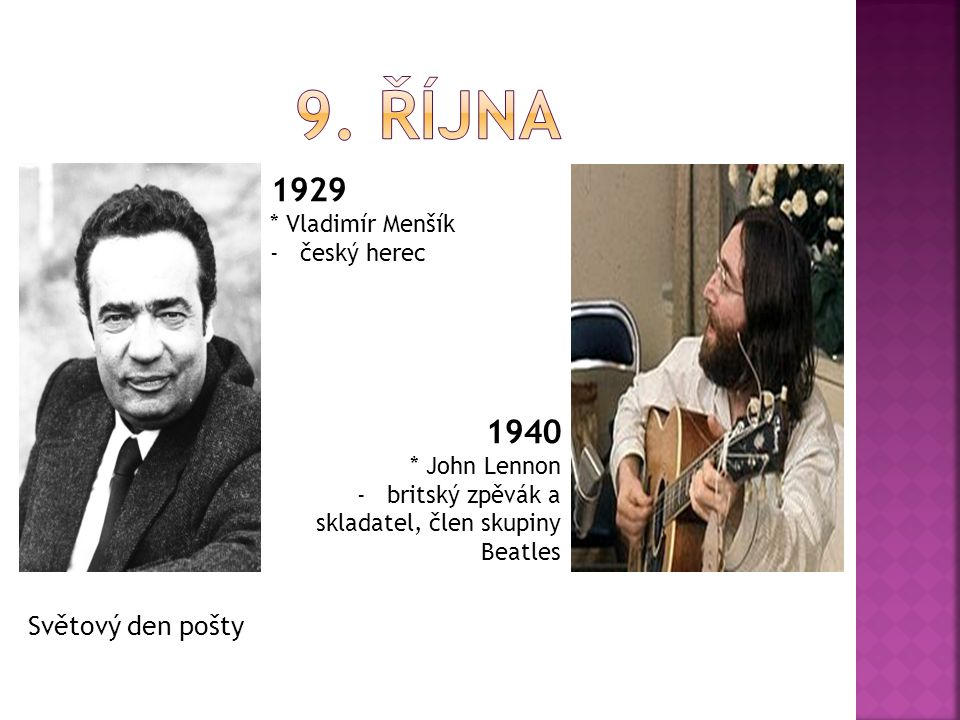 9. října 1929 1940 Světový den pošty * Vladimír Menšík český herec