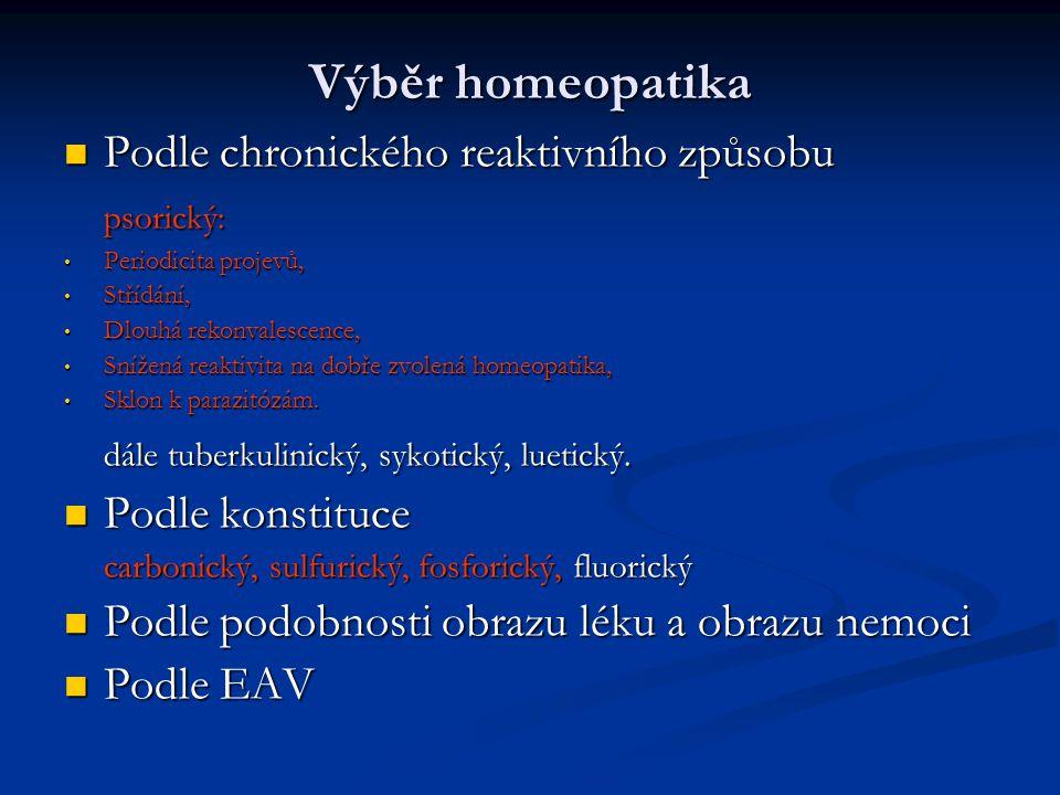Výběr homeopatika Podle chronického reaktivního způsobu psorický: