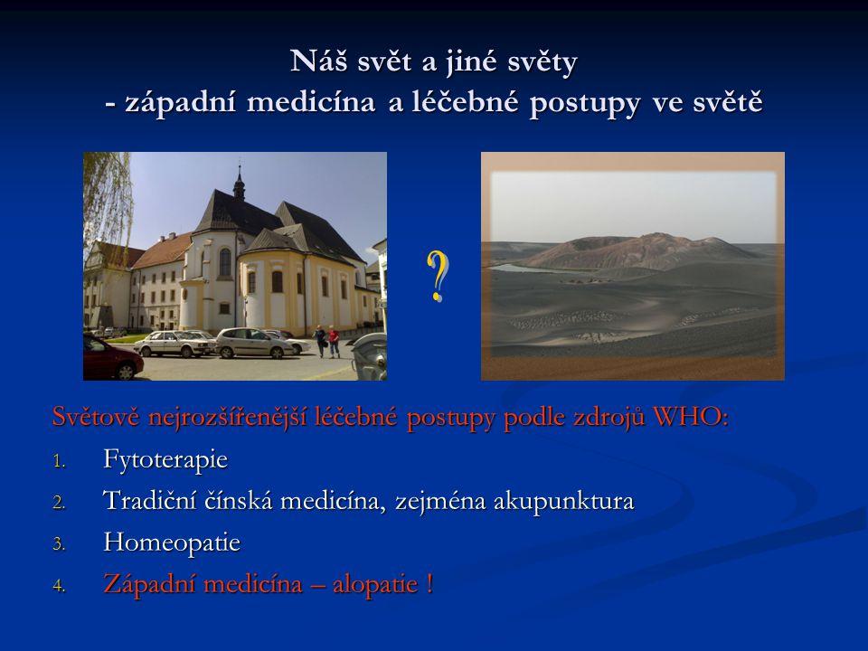 Náš svět a jiné světy - západní medicína a léčebné postupy ve světě