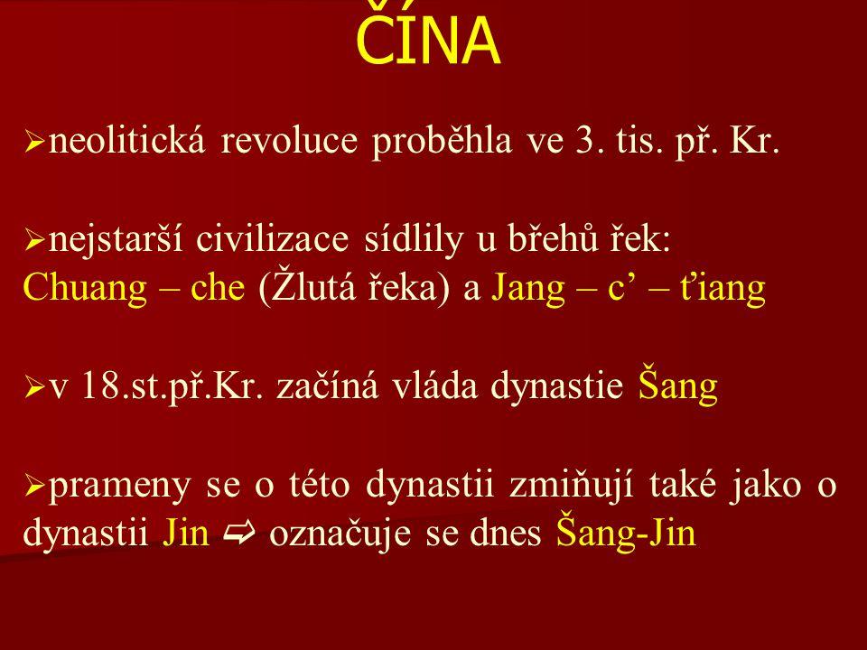 ČÍNA neolitická revoluce proběhla ve 3. tis. př. Kr.