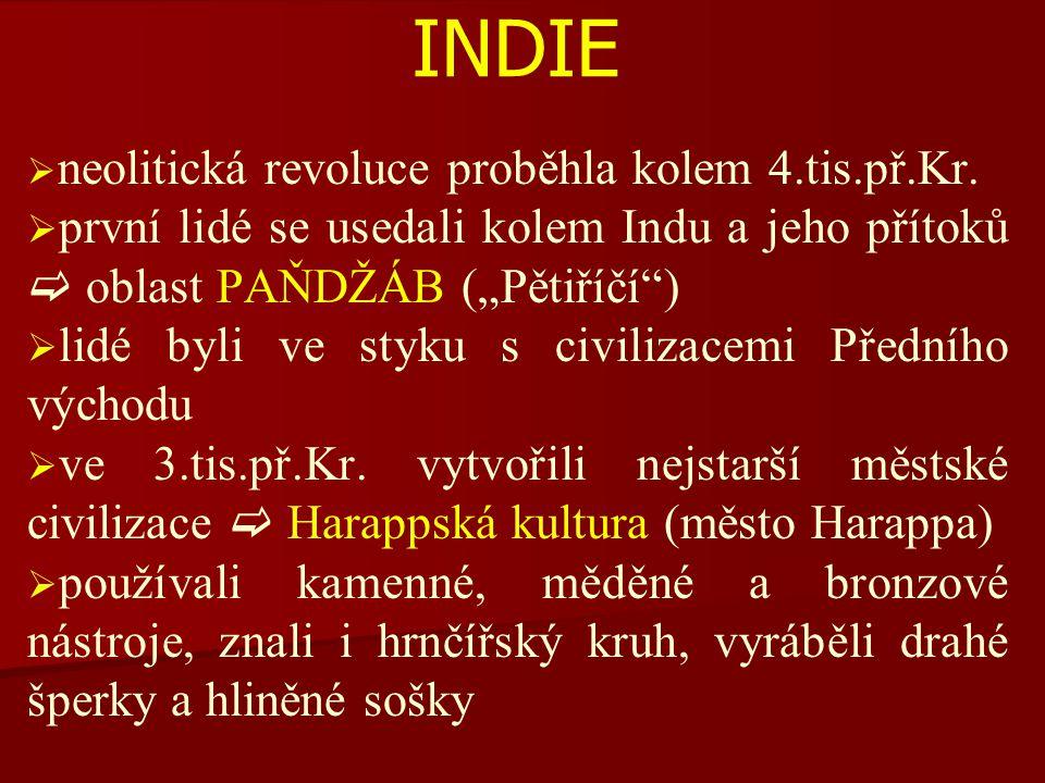 """INDIE neolitická revoluce proběhla kolem 4.tis.př.Kr. první lidé se usedali kolem Indu a jeho přítoků  oblast PAŇDŽÁB (""""Pětiříčí )"""