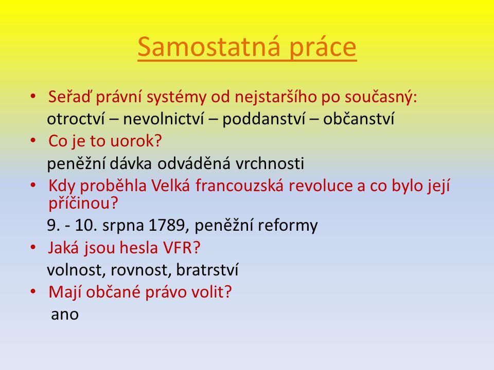 Samostatná práce Seřaď právní systémy od nejstaršího po současný: