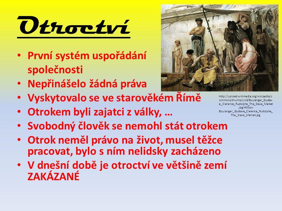 Otroctví První systém uspořádání společnosti Nepřinášelo žádná práva