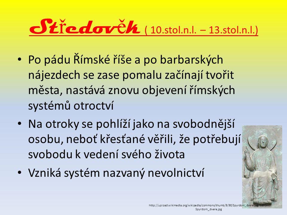 Středověk ( 10.stol.n.l. – 13.stol.n.l.)