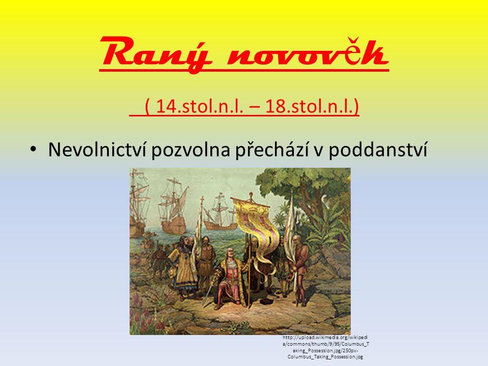 Raný novověk ( 14.stol.n.l. – 18.stol.n.l.)