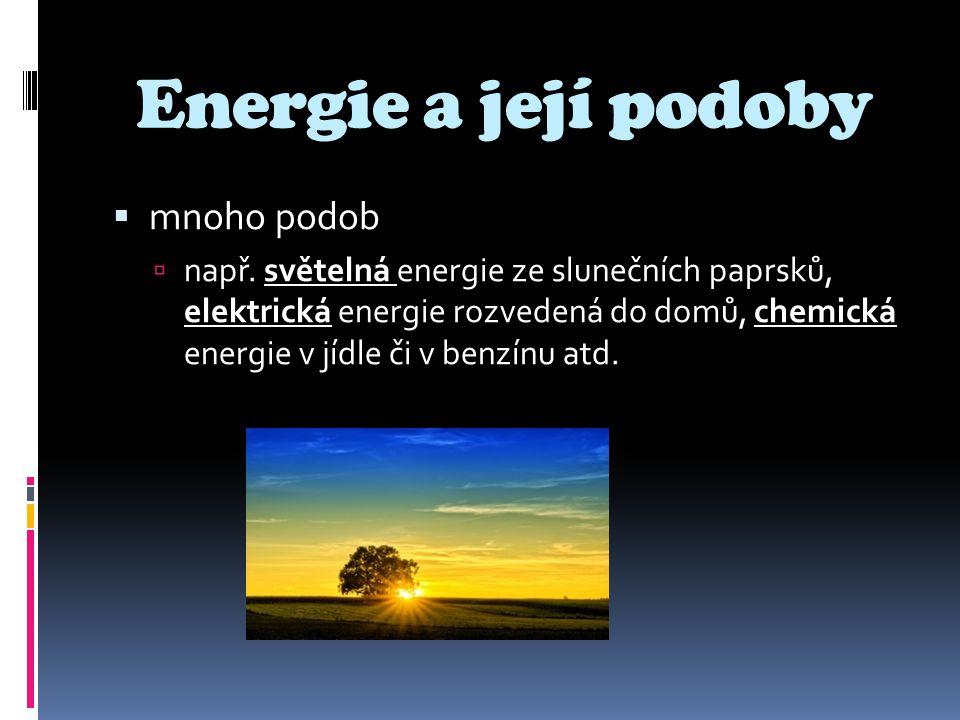 Energie a její podoby mnoho podob