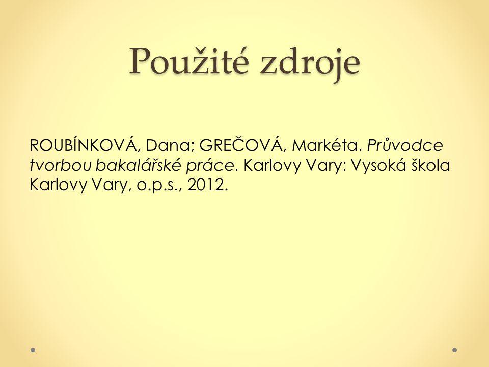 Použité zdroje ROUBÍNKOVÁ, Dana; GREČOVÁ, Markéta.