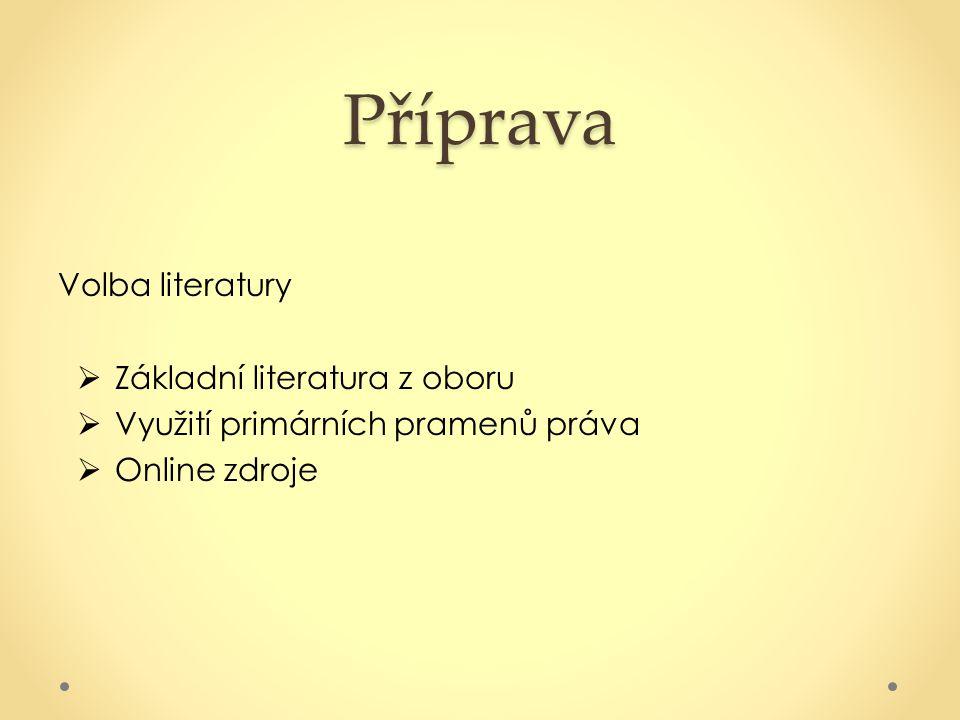 Příprava Volba literatury Základní literatura z oboru