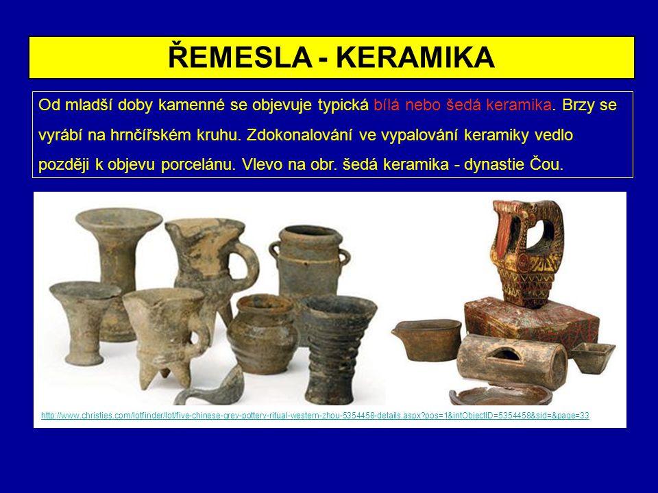 ŘEMESLA - KERAMIKA Od mladší doby kamenné se objevuje typická bílá nebo šedá keramika. Brzy se.