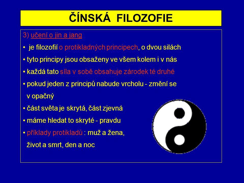 ČÍNSKÁ FILOZOFIE 3) učení o jin a jang