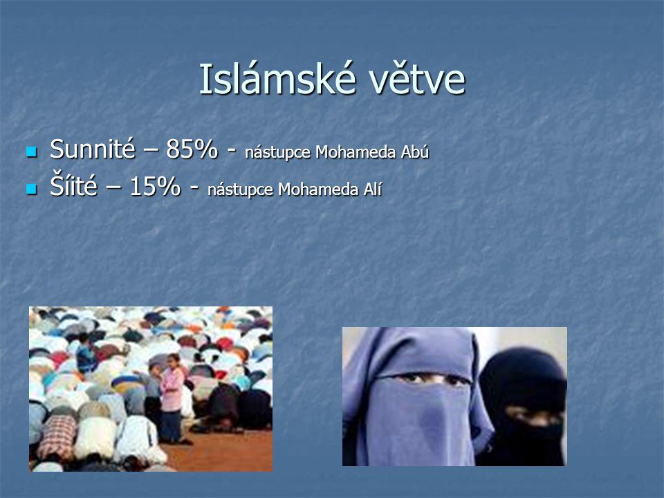 Islámské větve Sunnité – 85% - nástupce Mohameda Abú
