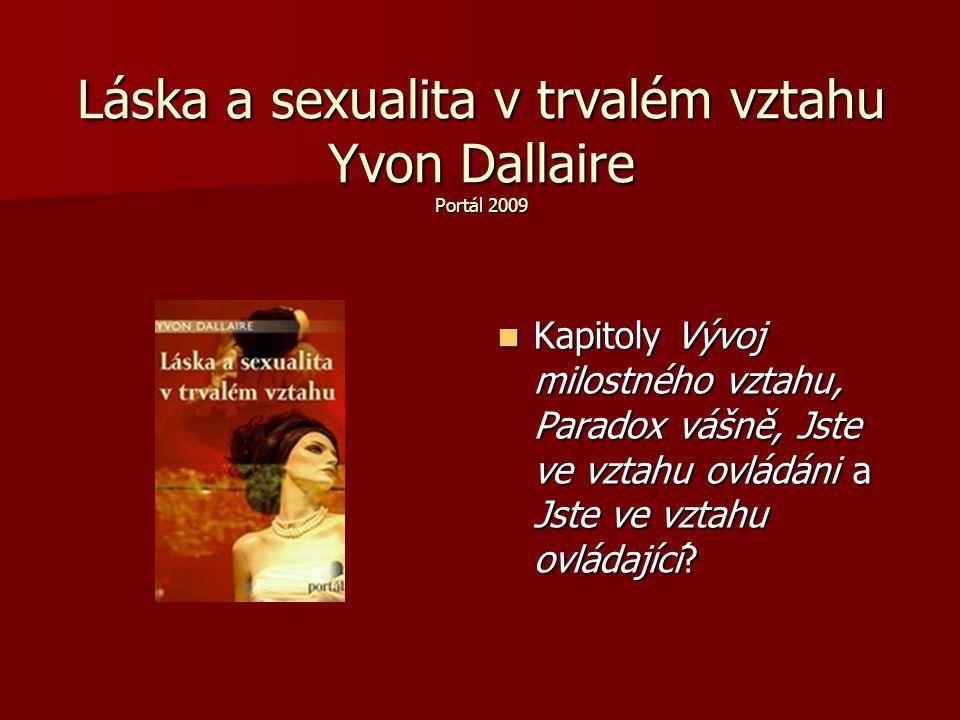 Láska a sexualita v trvalém vztahu Yvon Dallaire Portál 2009