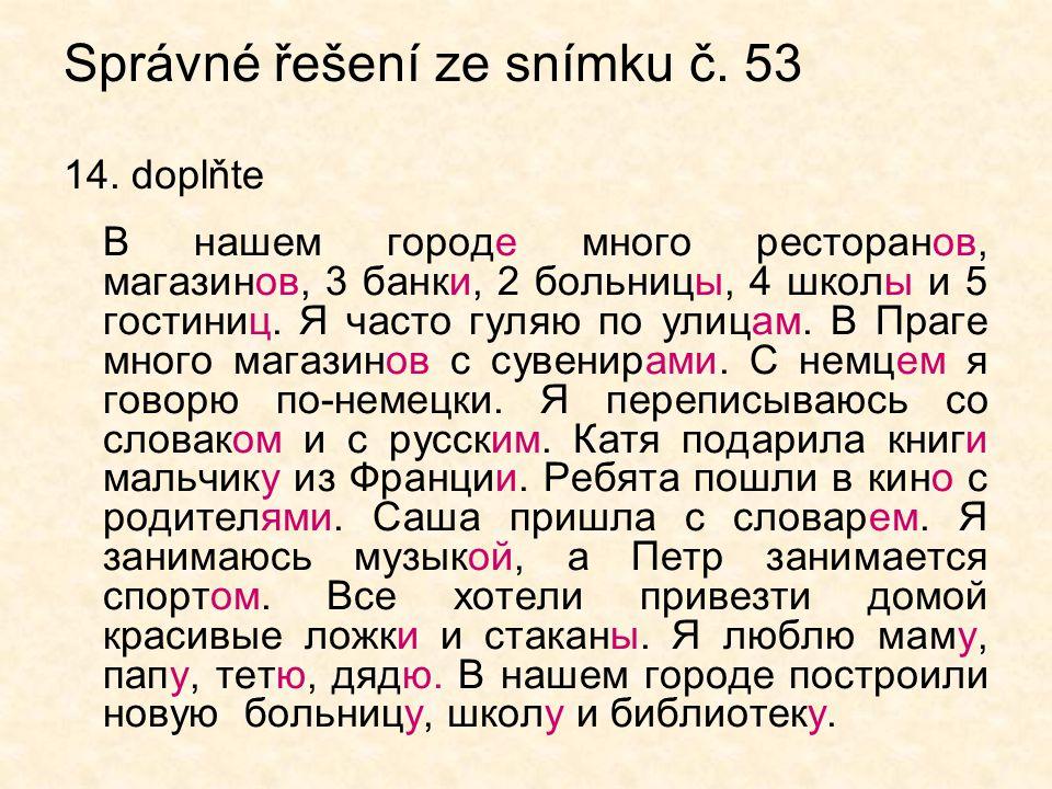 Správné řešení ze snímku č. 53 14. doplňte