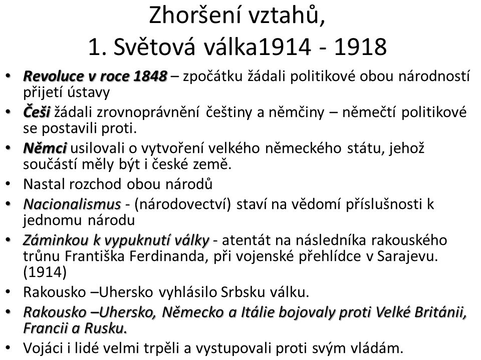 Zhoršení vztahů, 1. Světová válka1914 - 1918