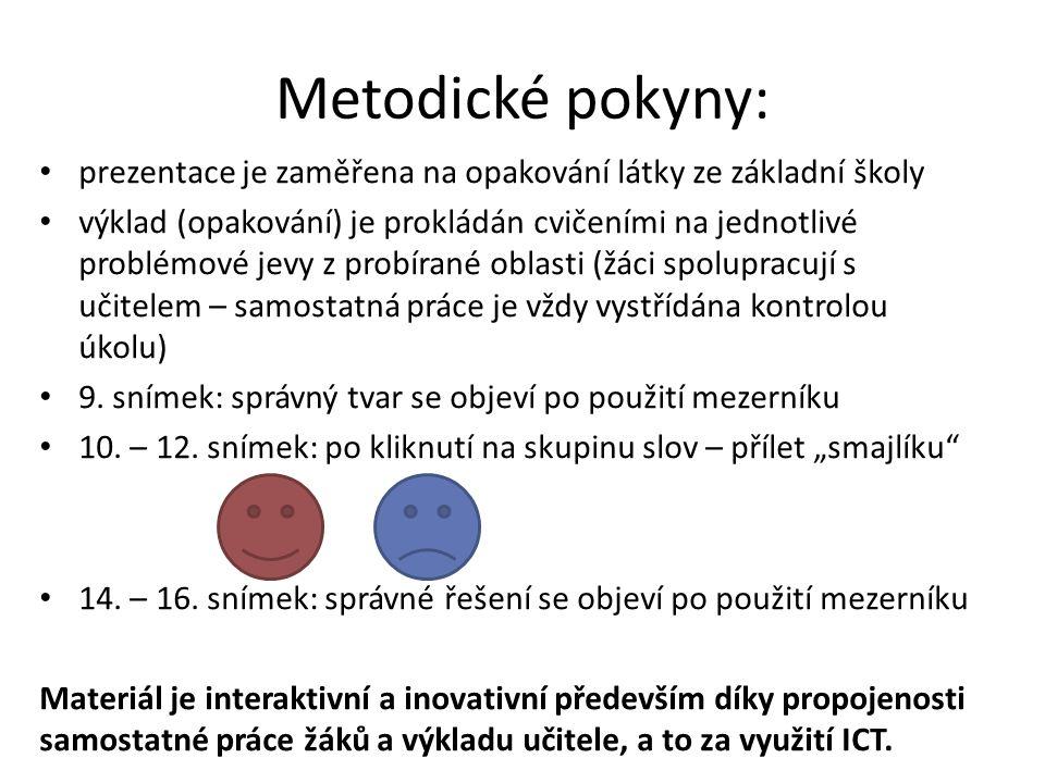 Metodické pokyny: prezentace je zaměřena na opakování látky ze základní školy.