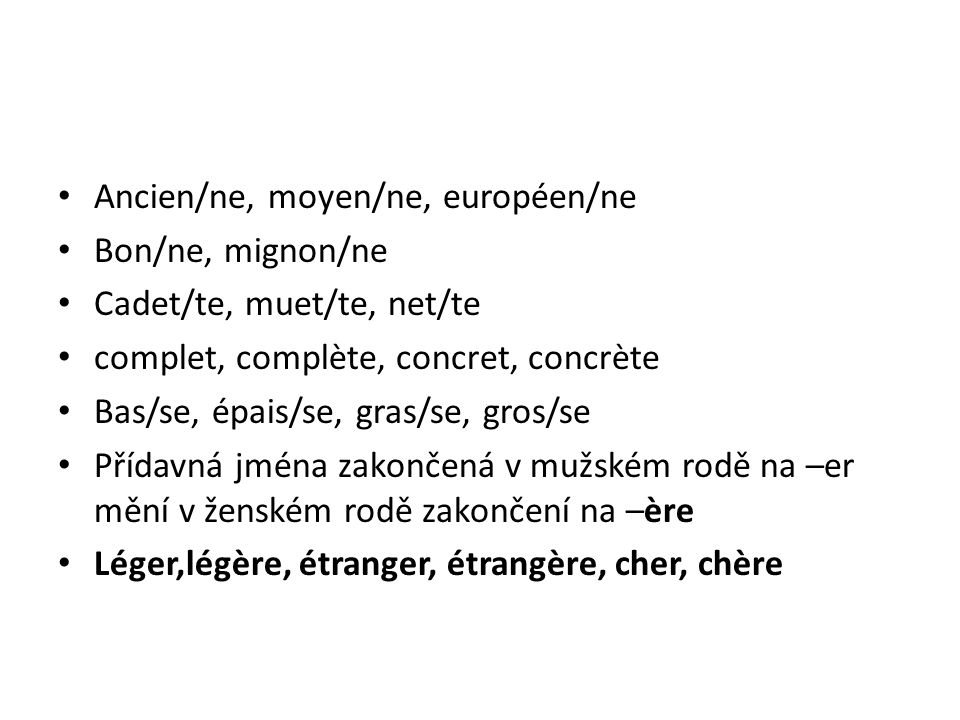 Ancien/ne, moyen/ne, européen/ne