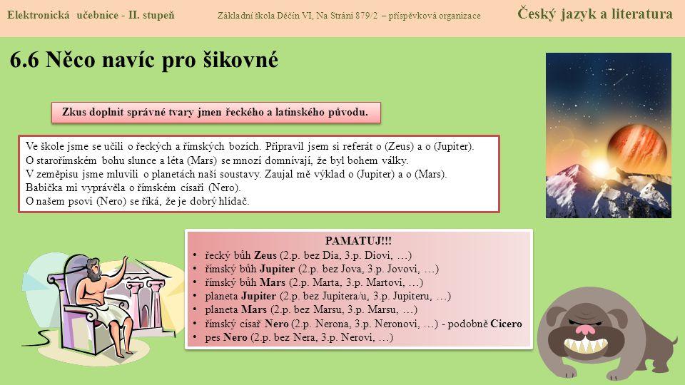 Zkus doplnit správné tvary jmen řeckého a latinského původu.