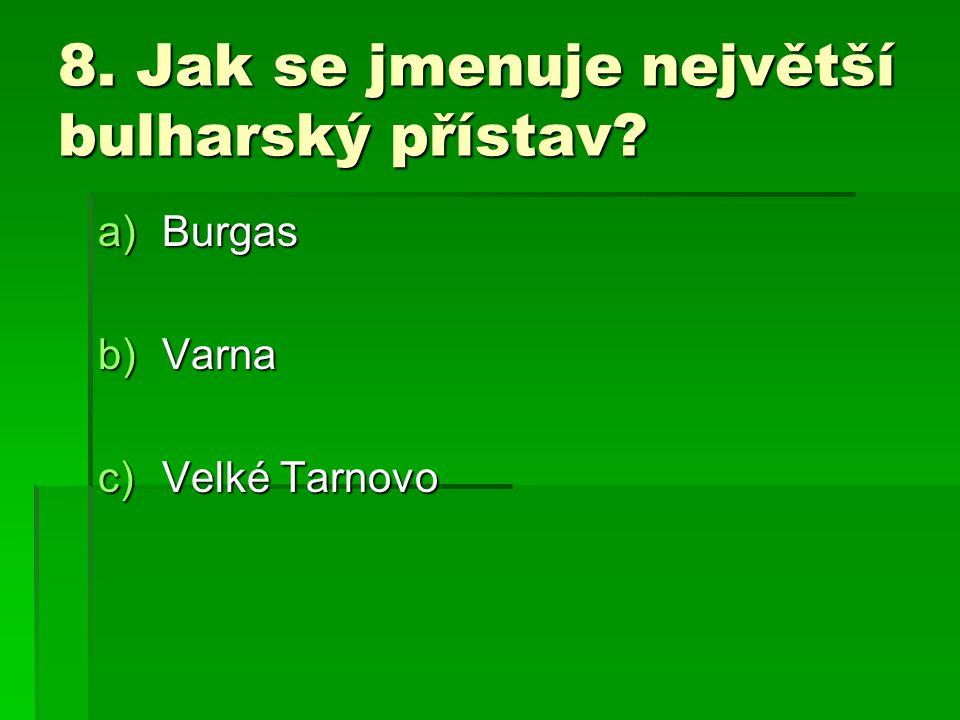 8. Jak se jmenuje největší bulharský přístav