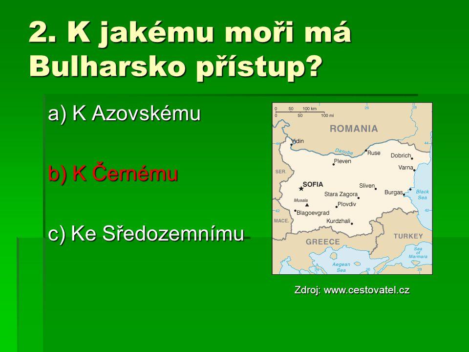 2. K jakému moři má Bulharsko přístup