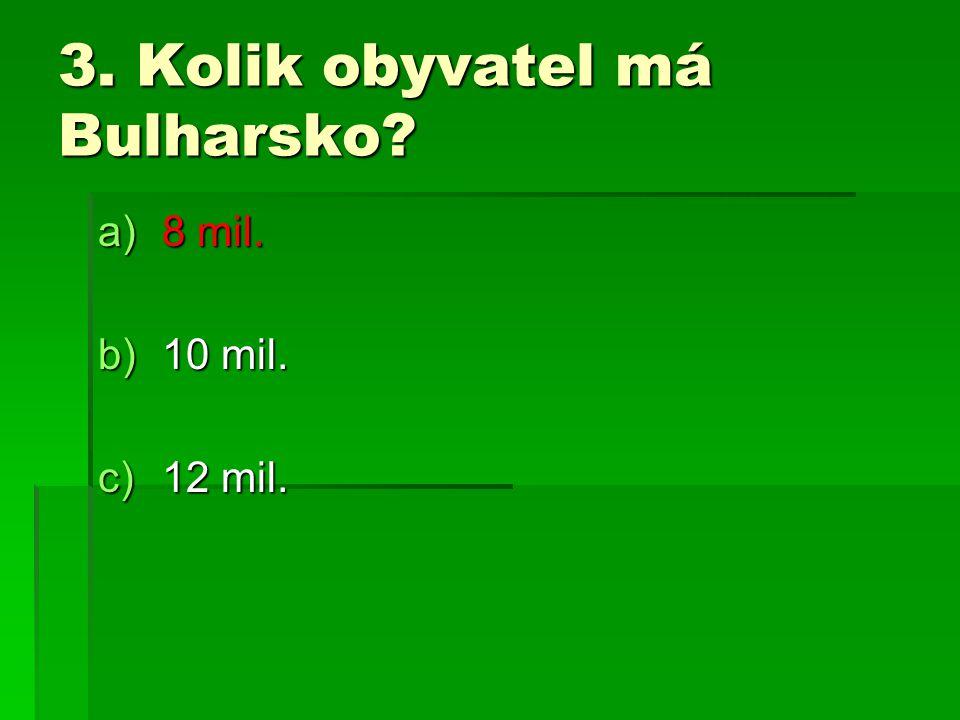 3. Kolik obyvatel má Bulharsko