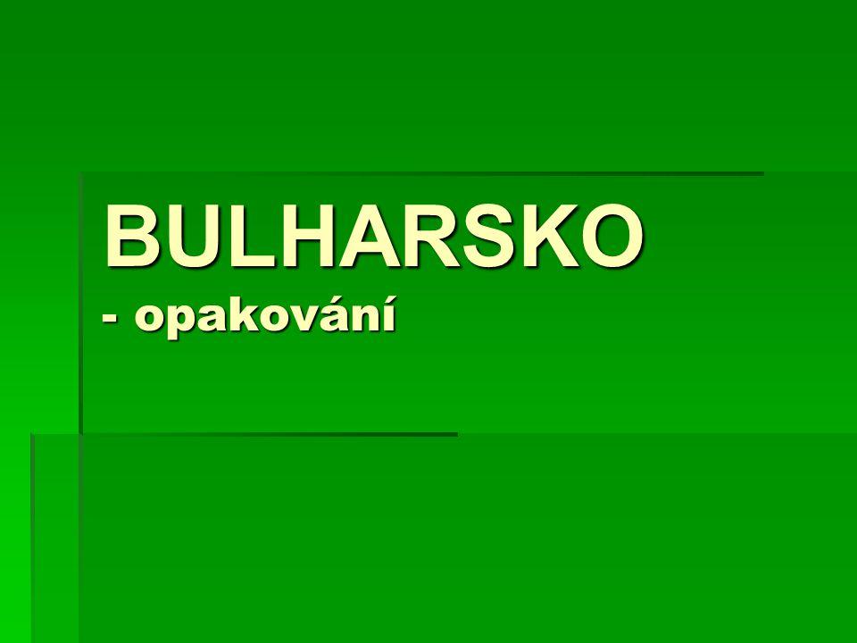 BULHARSKO - opakování