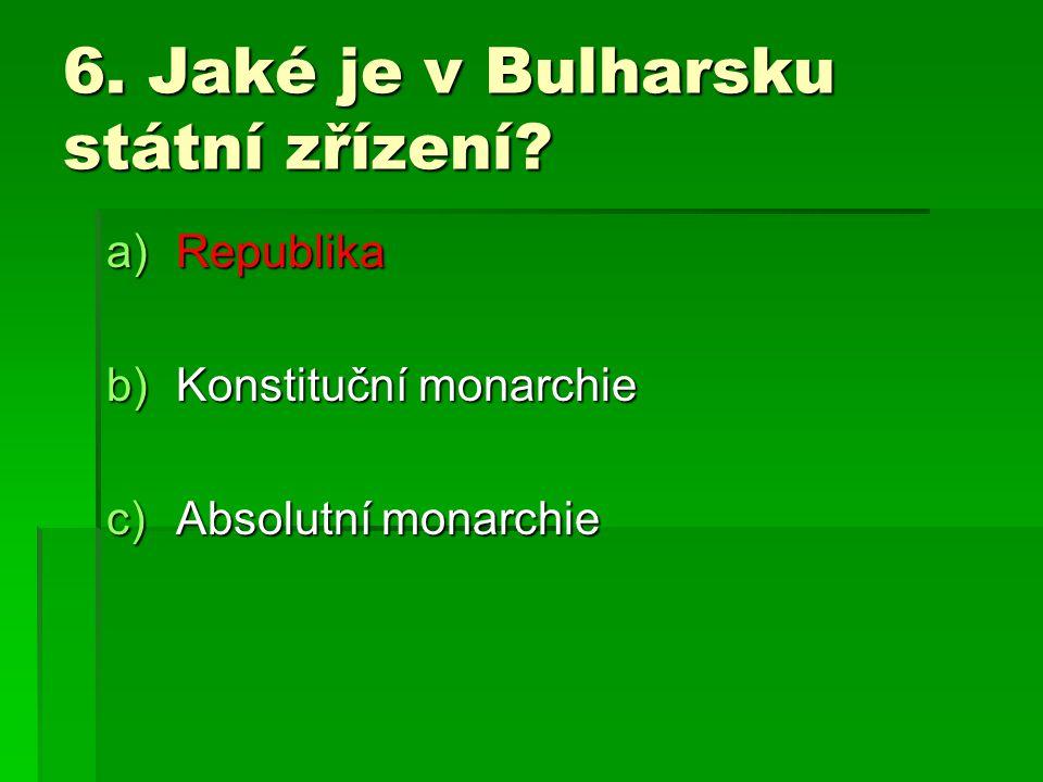 6. Jaké je v Bulharsku státní zřízení