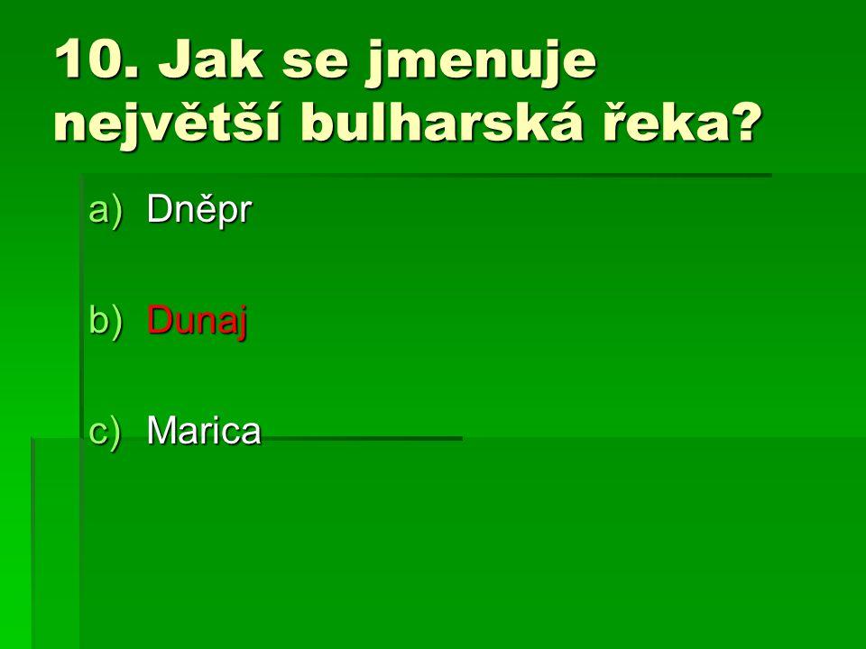 10. Jak se jmenuje největší bulharská řeka