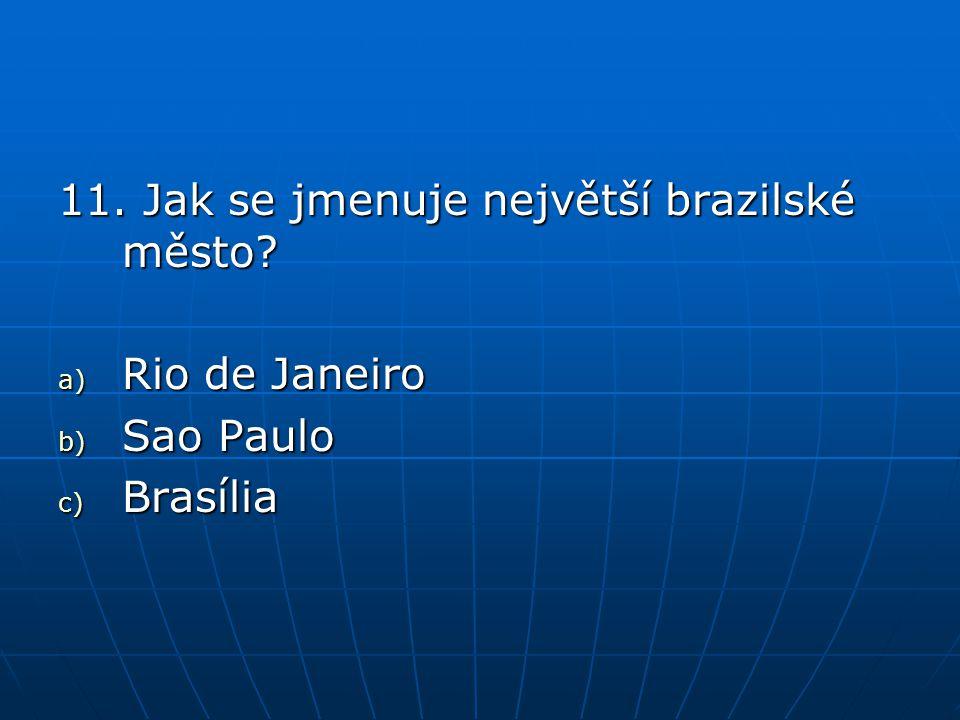 11. Jak se jmenuje největší brazilské město