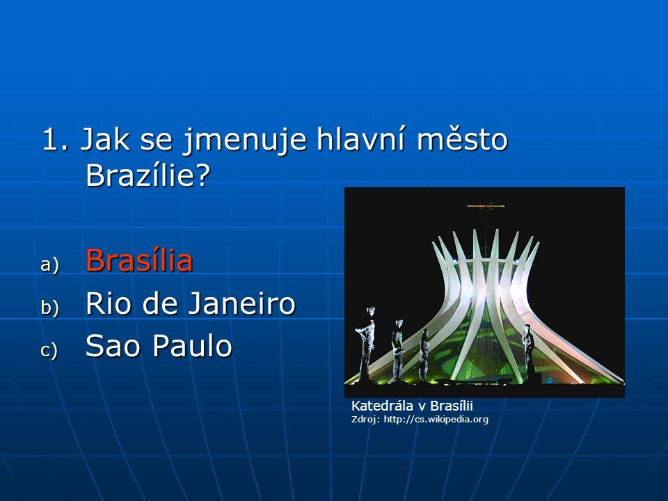 1. Jak se jmenuje hlavní město Brazílie