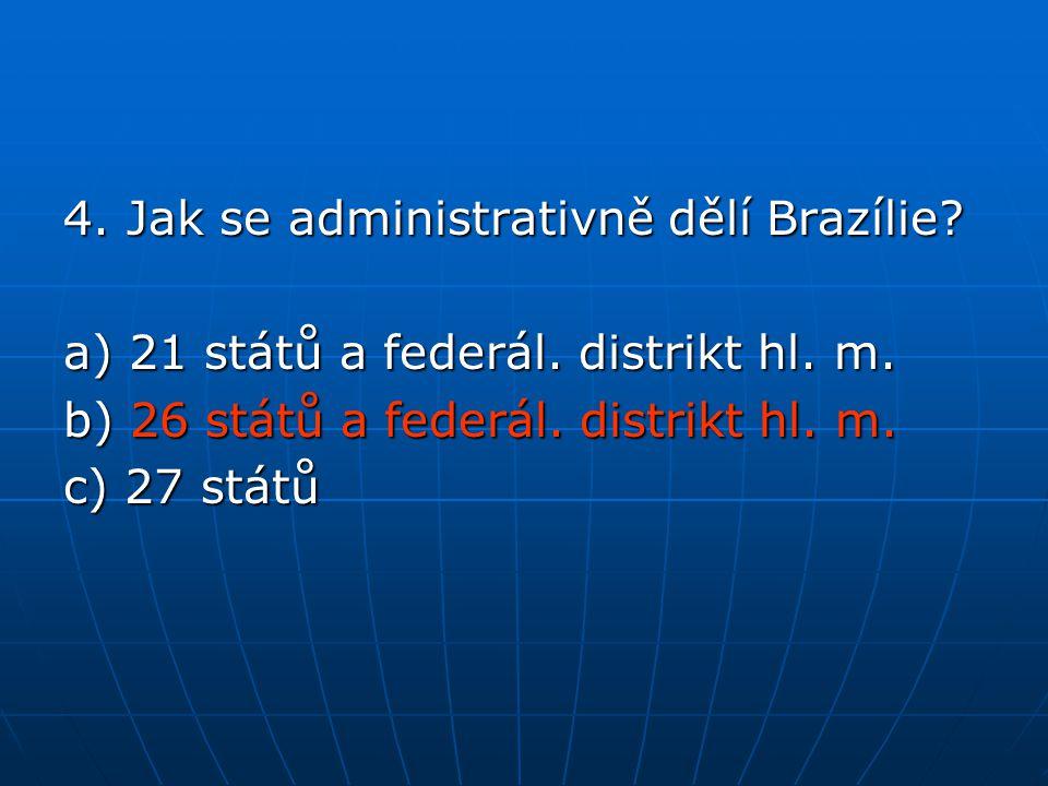 4. Jak se administrativně dělí Brazílie