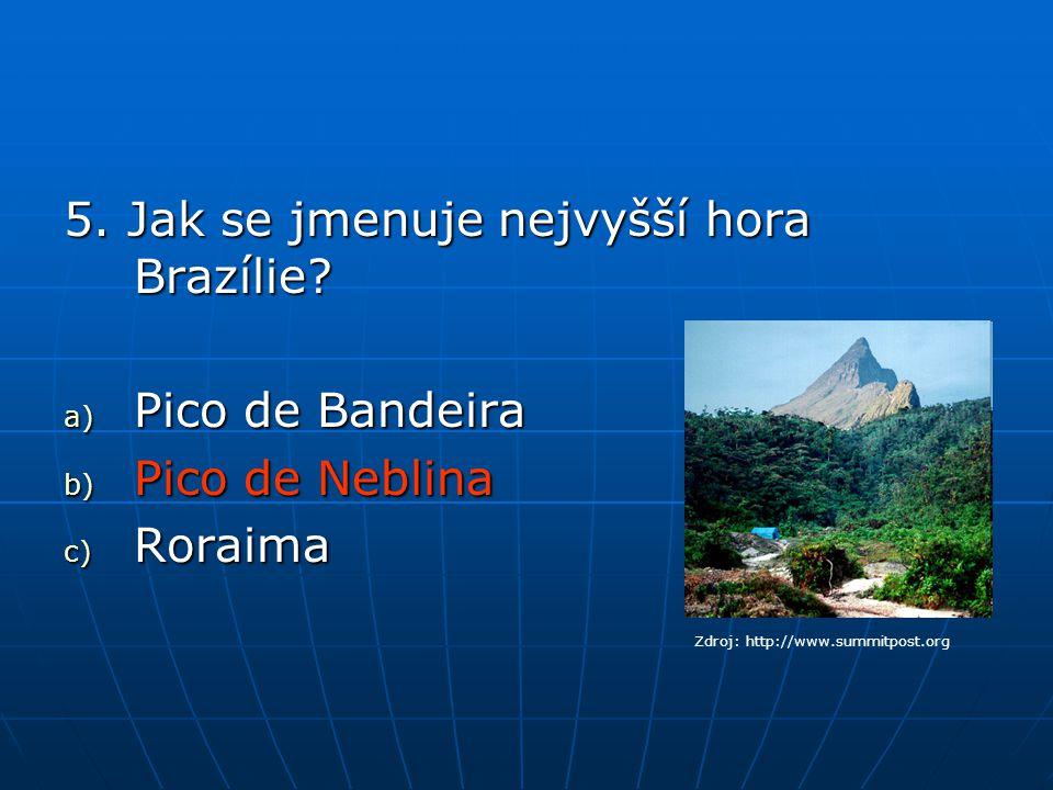 5. Jak se jmenuje nejvyšší hora Brazílie