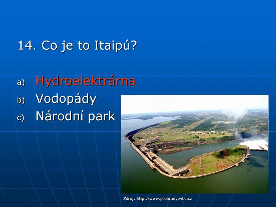 14. Co je to Itaipú Hydroelektrárna Vodopády Národní park