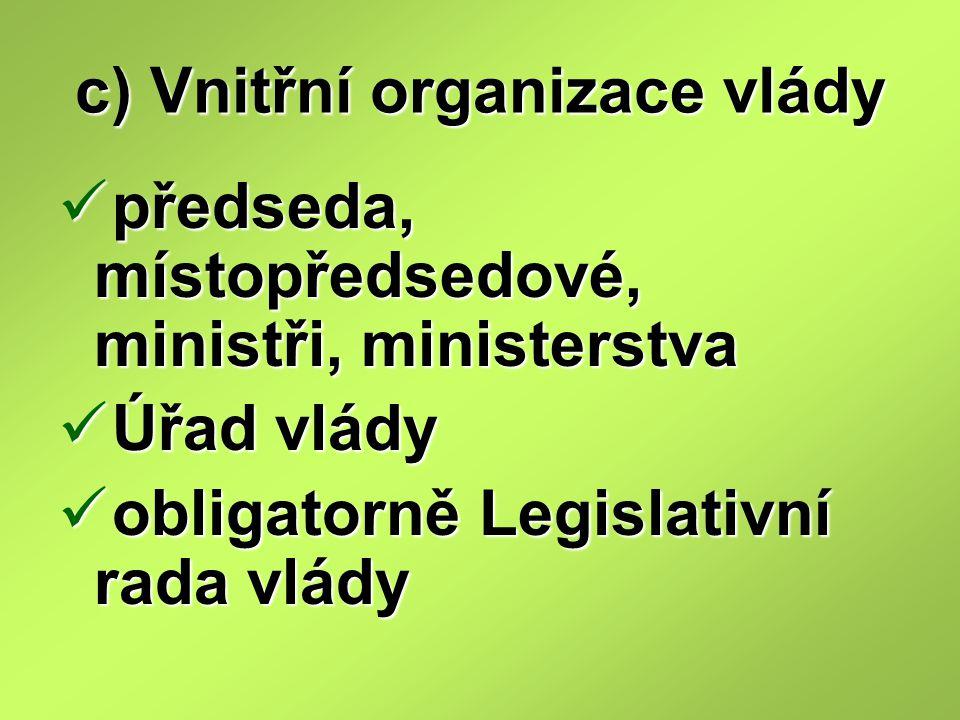 c) Vnitřní organizace vlády
