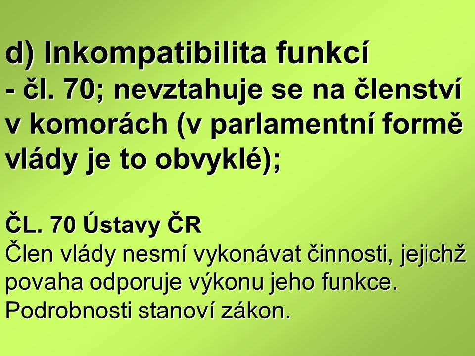d) Inkompatibilita funkcí - čl